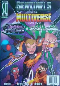 Sentinels of the Multiverse : Shattered Timelines and Wrath of the Cosmos